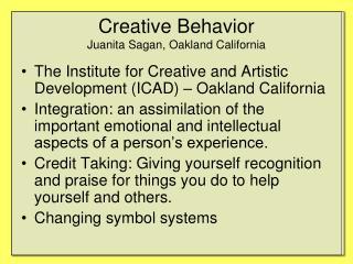 Creative Behavior Juanita Sagan, Oakland California