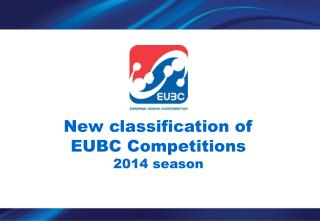 New classification of EUBC Competitions 2014 season