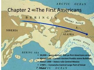 Chapter 2 � The First Americans