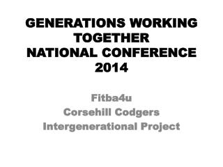 GENERATIONS WORKING TOGETHER NATIONAL CONFERENCE 2014