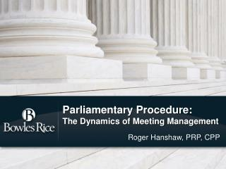 Parliamentary Procedure:   The Dynamics of Meeting Management