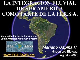 LA INTEGRACI N FLUVIAL DE SUR AM RICA COMO PARTE DE LA I.I.R.S.A.