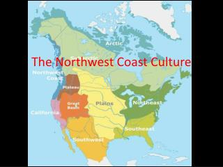 The Northwest Coast Culture