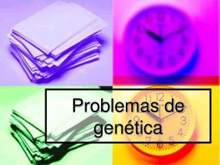 Problemas de gen tica