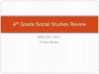 4 th  Grade Social Studies Review