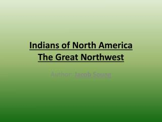 Indians of North America  The Great Northwest