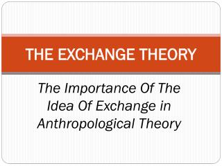 THE EXCHANGE THEORY