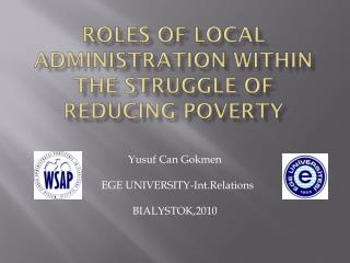 ROLES OF LOCAL     ADMINISTRATION WITHIN THE STRUGGLE OF REDUCING POVERTY