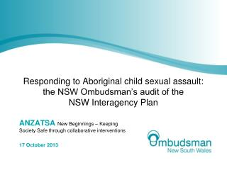 ANZATSA  New Beginnings – Keeping Society Safe through collaborative interventions 17 October 2013