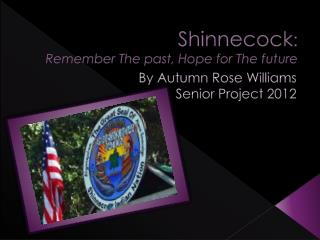 Shinnecock : Remember The past, Hope for The future