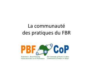 La communauté  des pratiques du FBR