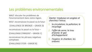 WALT: discuter les problèmes de l'environnement dans notre région.
