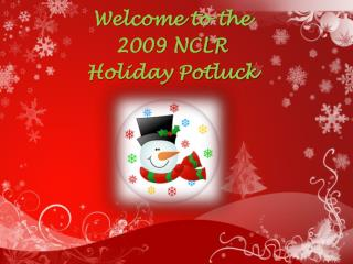 Welcome to the  2009 NCLR  Holiday Potluck