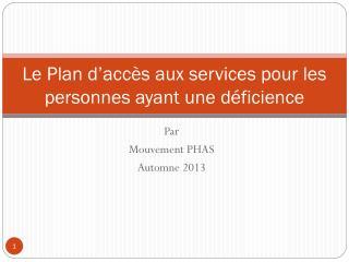 Le Plan d'accès aux services pour les personnes ayant une déficience