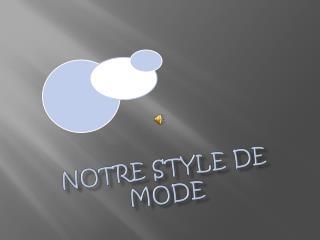 Notre style  de  mode