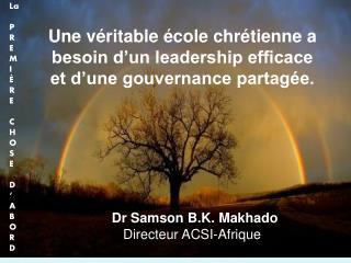 Une véritable école chrétienne a besoin d'un leadership efficace et d'une gouvernance partagée.