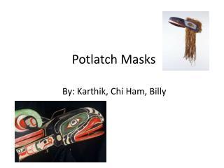 Potlatch Masks