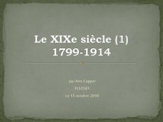 Le  XIXe  siècle (1) 1799-1914
