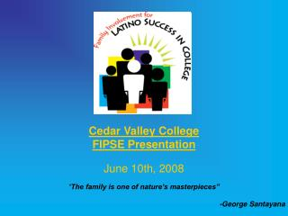Cedar Valley College FIPSE Presentation June 10th, 2008
