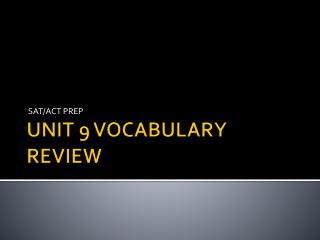 UNIT  9 VOCABULARY REVIEW