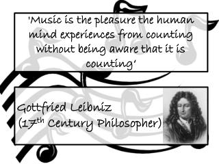 Gottfried Leibniz  (17 th  Century Philosopher)