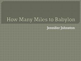 How Many Miles to Babylon