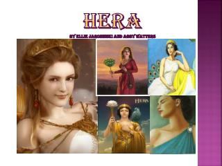 Hera By  ElLie Jarosinski and Abby Watters