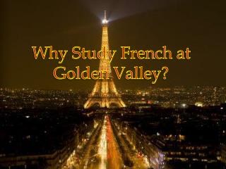 Why Study French at Golden Valley?