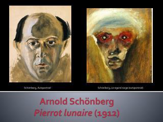 Arnold Schönberg Pierrot lunaire  (1912)