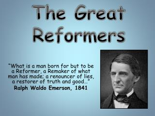 The Great Reformers