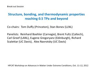 HPCAT Workshop on Advances in Matter Under Extreme Conditions, Oct. 11-12, 2012