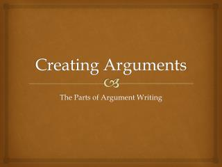 Creating Arguments