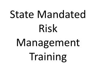 State Mandated Risk Management Training
