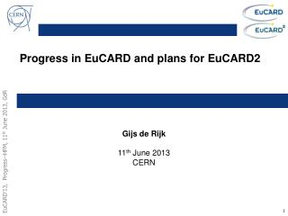 Progress in  EuCARD  and plans for EuCARD2
