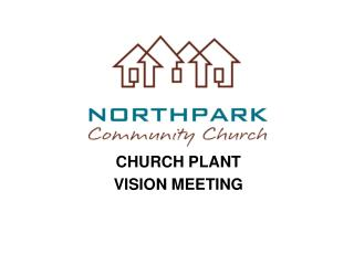 CHURCH PLANT  VISION MEETING