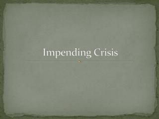 Impending Crisis