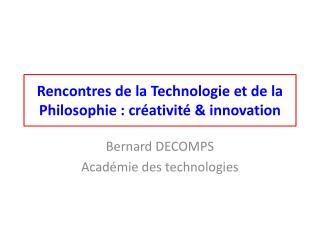 Rencontres de  la Technologie et de la Philosophie  : créativité & innovation