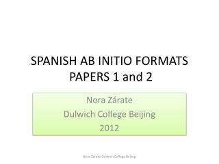 SPANISH AB INITIO FORMATS PAPERS  1 and  2