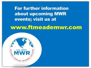 For further information about upcoming MWR events; visit us at