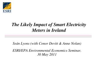The Likely Impact of Smart Electricity Meters in Ireland