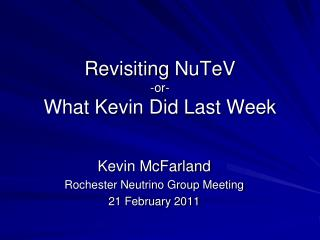 Revisiting  NuTeV -or- What Kevin Did Last Week