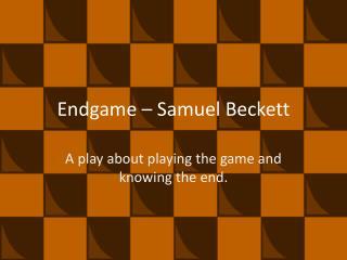 Endgame – Samuel Beckett