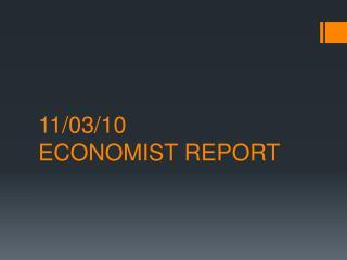 11/03/10 ECONOMIST REPORT