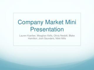 Company Market Mini Presentation