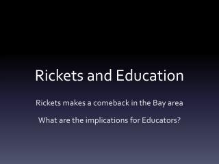 Rickets and Education
