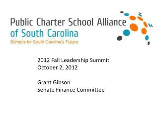 2012 Fall Leadership Summit October 2, 2012 Grant Gibson Senate Finance Committee