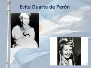 Evita  Duarte de  Per ón