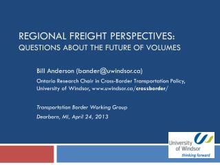 Regional Freight  Perspectives: Questions about the future of volumes