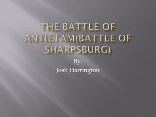 The battle of  antietam (Battle of  sharpsburg )