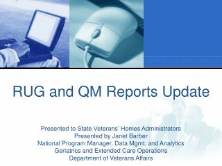RUG and QM Reports Update